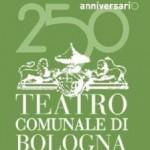 Teatro Comunale Bologna 250° Anniversario